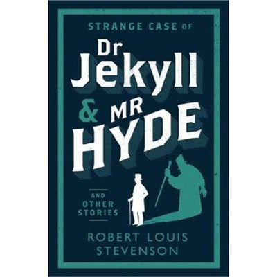 Strange Case of Dr Jekyll and Mr Hyde and Other Stories by Stevenson; Robert Louis