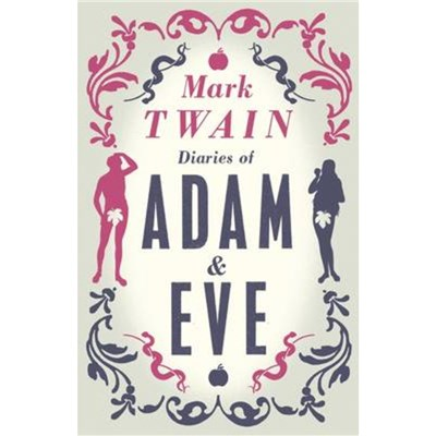 Diaries of Adam and Eve by Twain; Mark