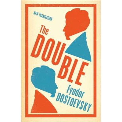 The Double: New Translation by Dostoevsky; Fyodor