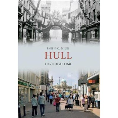 Hull Through Time by Miles; Philip C.