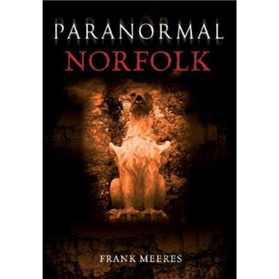 Paranormal Norfolk by Meeres; Frank
