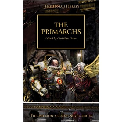 Horus Heresy: The Primarchs by McNeill; Graham|Thorpe; Gav|Sanders; Rob|Kyme; Nick