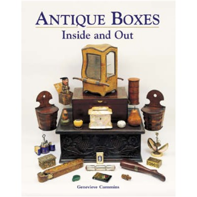 Antique Boxes Inside and Out: for Eating; Drinking and Being Merry; Work; Play and the Boudoir by Cummins; Genevieve