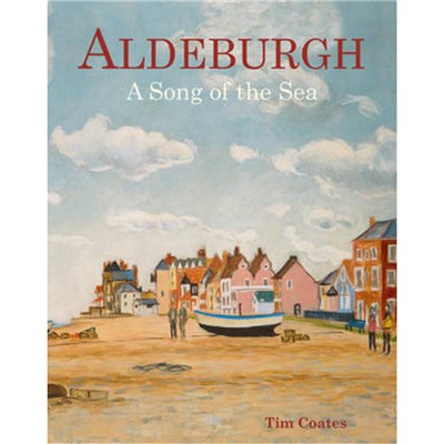 Aldeburgh: A Song of the Sea by Coates; Tim