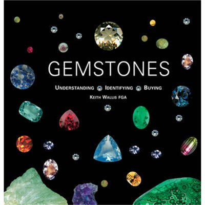 Gemstones: Understanding; Identifying; Buying by Wallis; Keith