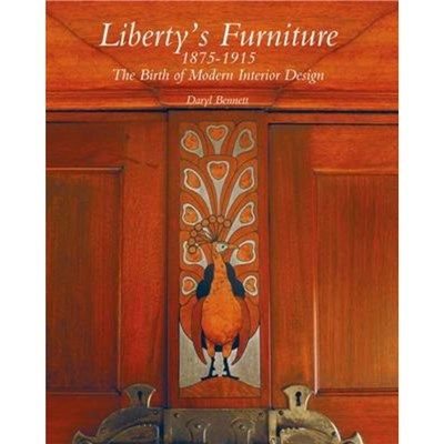 Liberty's Furniture 1875 -1915: The Birth of Modern Interior Design by Bennett; Daryl