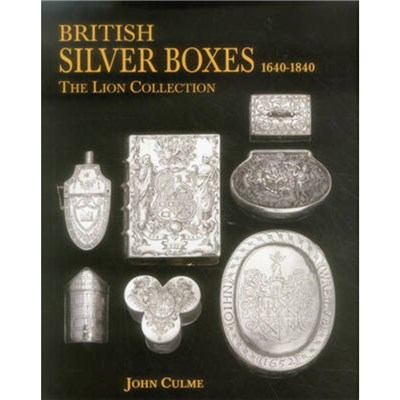 British Silver Boxes 1640-1840 by Culme; John