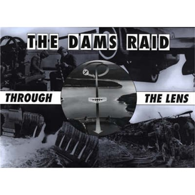 The Dams Raid Through the Lens by Euler; Helmuth