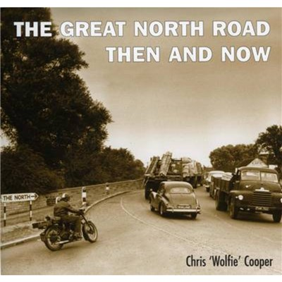 The Great North Road Then and Now by Cooper; Chris