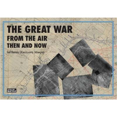 The Great War from the Air Then and Now by Ramsey; Gail