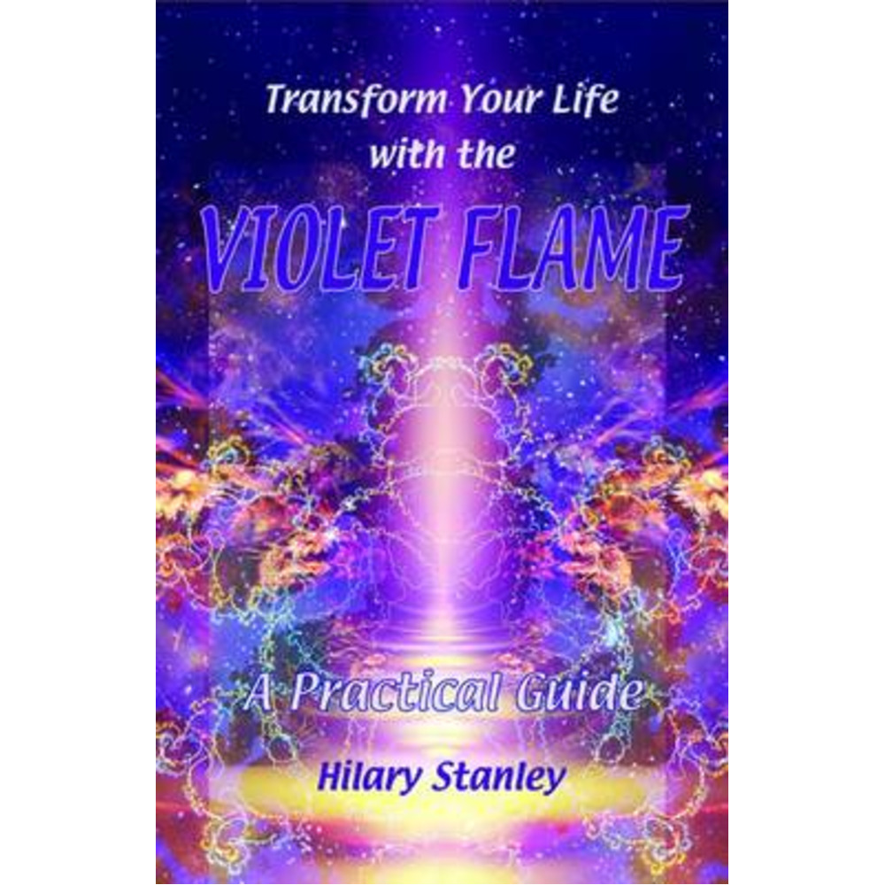 Transform Your Life with Violet Flame by Stanley; Hilary