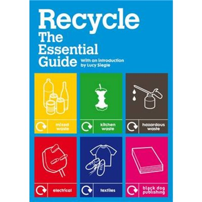 Recycle: the Essential Guide by Siegle; Lucy