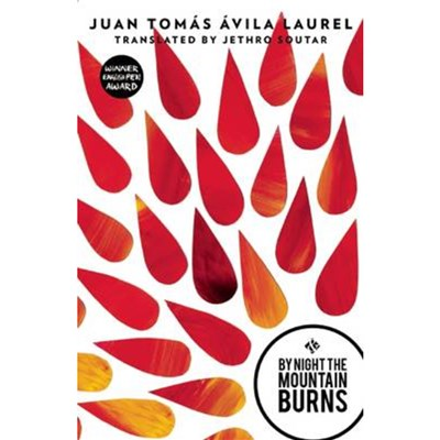 By Night the Mountain Burns by Soutar; Jethro|Laurel; Juan Tomas Avila