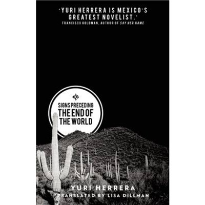 Signs Preceding the End of the World by Herrera; Yuri|Dillman; Lisa