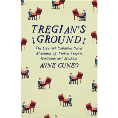 Tregian'S Ground by Cuneo; Anne|Lalaurie; Louise Rogers