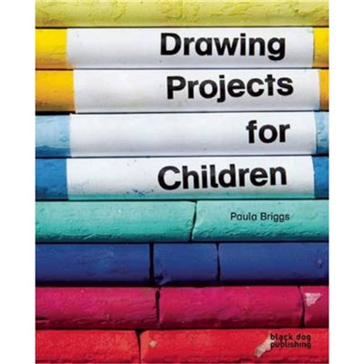 Drawing Projects for Children by Briggs; Paula