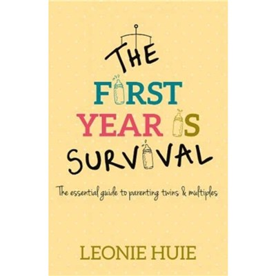 The First Year Is Survival by Huie; Leonie