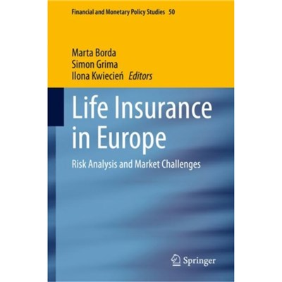 Life Insurance in Europe by Edited by Marta Borda ; Edited by Simon Grima ; Edited by Ilona Kwiecien