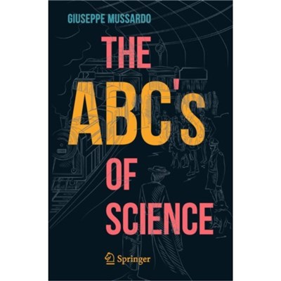 The ABC's of Science by Mussardo; Giuseppe