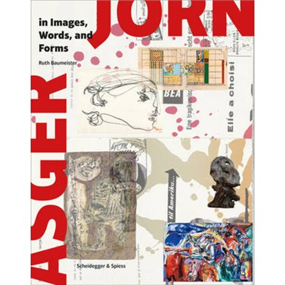 Asger Jorn in Images; Words and Forms by Baumeister; Ruth
