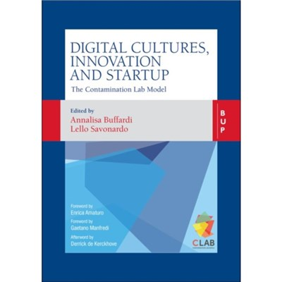 Digital Cultures; Innovation and Startup by Edited by Annalisa Buffardi ; Edited by Lello Savonardo