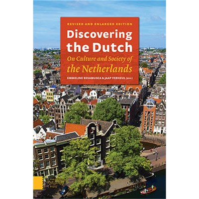 Discovering the Dutch by Edited by Emmeline Besamusca ; Edited by Jaap Verheul