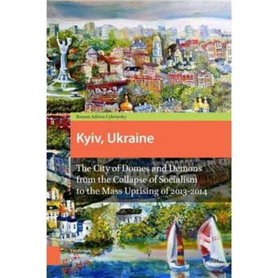 Kyiv; Ukraine - Revised Edition by Cybriwsky; Roman Adrian