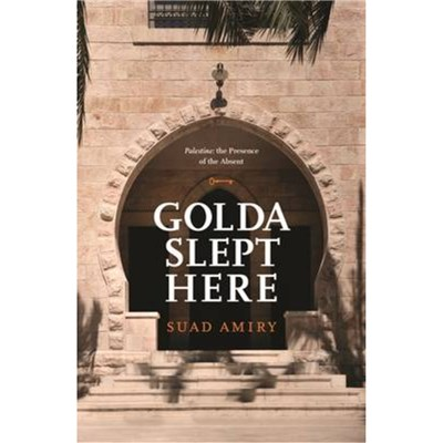 Golda Slept Here by Amiry; Suad