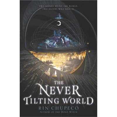 The Never Tilting World by Chupeco; Rin