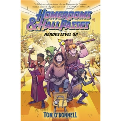 Homerooms and Hall Passes: Heroes Level Up by O'Donnell; Tom
