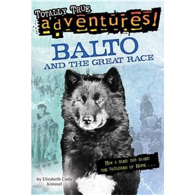 Stepping Stone: Balto And The Great Race by Elizabeth Cody Kimmel