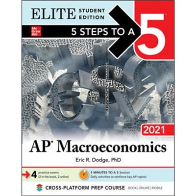 5 Steps to a 5: AP Macroeconomics 2021 Elite Student Edition by Dodge; Eric