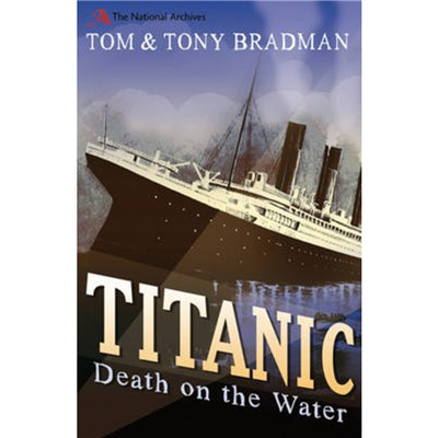 Titanic by Bradman; Tom|Bradman; Tony