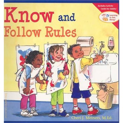 Know and Follow Rules by Meiners; Cheri J.