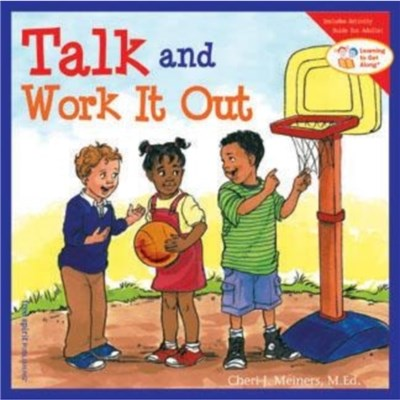 Talk and Work it Out by Meiners; Cheri J.