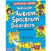 Survival Guide for Kids with Autism Spectrum Disorders by Verdick, Elizabeth and Elizabeth Reeve