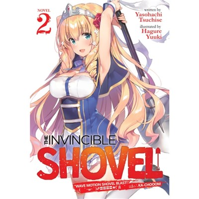 The Invincible Shovel (Light Novel) Vol. 2 by Tsuchise; Yasohachi