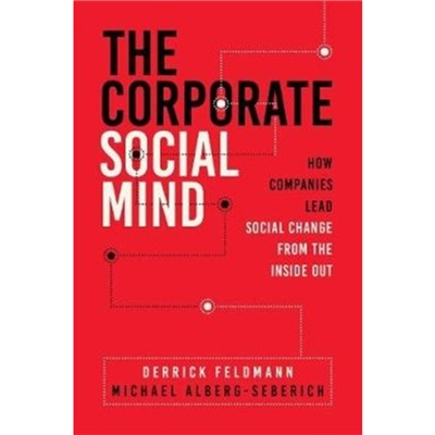 The Corporate Social Mind by Feldmann; Derrick|Alberg-Seberich; Michael