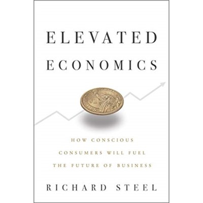Elevated Economics by Steel; Richard