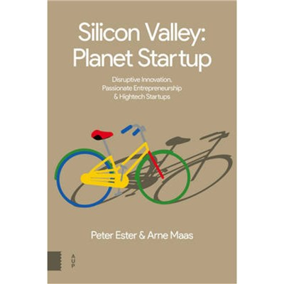 Silicon Valley: Planet Startup by Maas; Arne|Ester; Peter