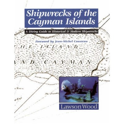 Shipwrecks of the Cayman Islands by Wood Lawson