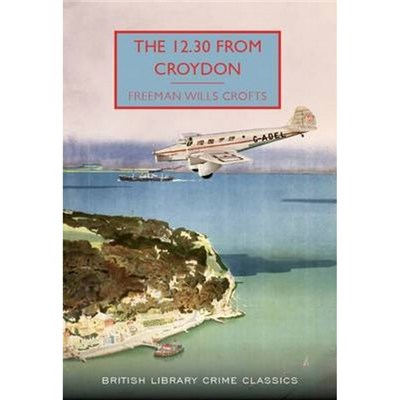 The 12.30 from Croydon by Freeman Wills Crofts