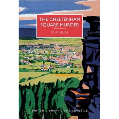 The Cheltenham Square Murder by John Bude