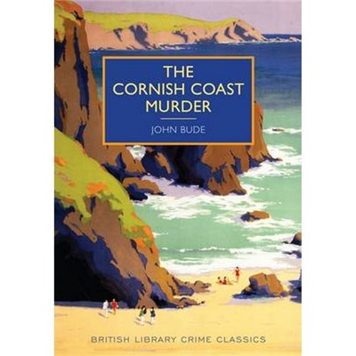 The Cornish Coast Murder by John Bude