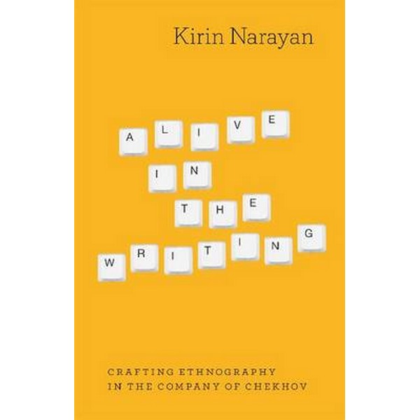 Alive in the Writing by Kirin Narayan No Size No Colour