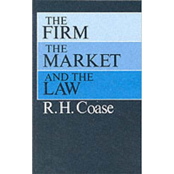 The Firm, the Market, and the Law by R. H. Coase No Size No Colour