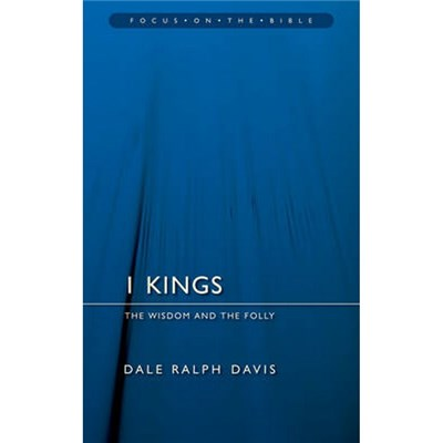 1 Kings by Dale Ralph Davis