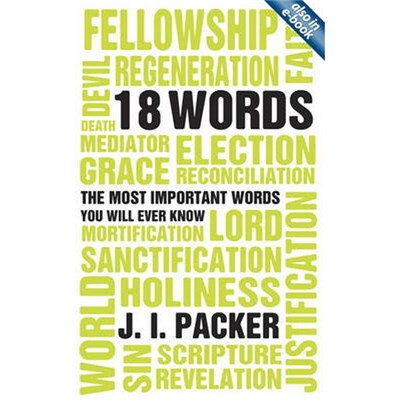 18 Words by J. I. Packer