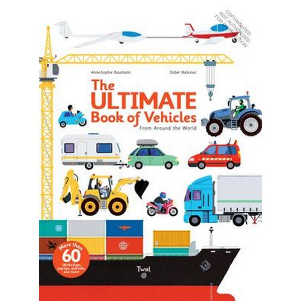 The Ultimate Book of Vehicles by Anne-Sophie Baumann No Size No Colour