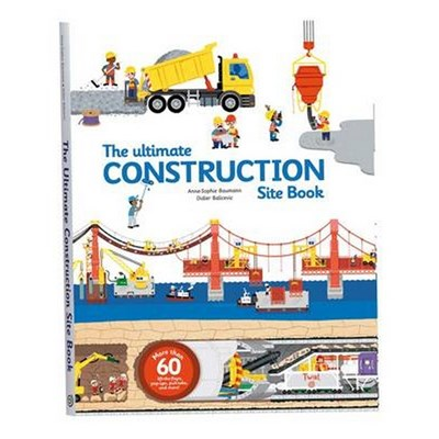The Ultimate Construction Site Book by Anne Sophie Baumann
